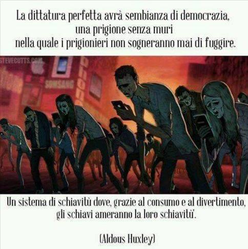 La Citazione Di Huxley Sulla Dittatura Perfetta Butac Bufale