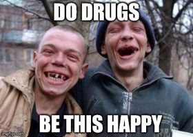 funny-drugs-meme-do-drugs-be-this-happy-picture-for-whatsapp