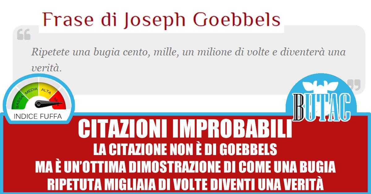 Le Citazioni Di Goebbels E La Post Verità Butac Bufale